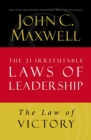 The Law of Victory : Lesson 15 from The 21 Irrefutable Laws of Leadership - eBook