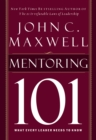 Mentoring 101 : What Every Leader Needs to Know - Book