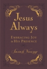 Jesus Always Small Deluxe : Embracing Joy in His Presence - Book
