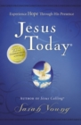 Jesus Today : Experience Hope Through His Presence - Book