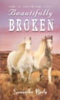 Beautifully Broken : From the Horizon Home Series - eBook