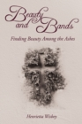 Beauty and Bands : Finding Beauty Among the Ashes - eBook