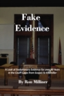 Fake Evidence : A Look at Evolutionary Evidence for over 90 Years in the Court Cases from Scopes to Kitzmiller - eBook