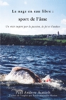 Marathon Swimming The Sport of the Soul (French Language Edition) : Inspiring Stories of Passion, Faith, and Grit - eBook