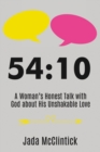 54:10 : A Woman's Honest Talk with God about His Unshakable Love - eBook