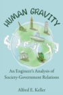 Human Gravity : An Engineer's Analysis of Society-Government Relations - eBook