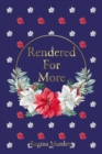 Rendered For More - eBook