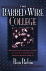 The Barbed-Wire College : Reeducating German POWs in the United States During World War II - eBook