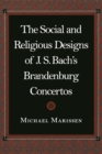The Social and Religious Designs of J. S. Bach's Brandenburg Concertos - eBook