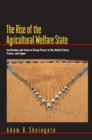 The Rise of the Agricultural Welfare State : Institutions and Interest Group Power in the United States, France, and Japan - eBook