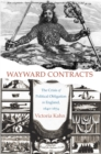 Wayward Contracts : The Crisis of Political Obligation in England, 1640-1674 - eBook