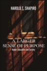 A Larger Sense of Purpose : Higher Education and Society - eBook