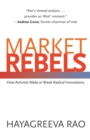 Market Rebels : How Activists Make or Break Radical Innovations - eBook