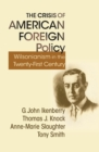 The Crisis of American Foreign Policy : Wilsonianism in the Twenty-first Century - eBook