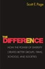 The Difference : How the Power of Diversity Creates Better Groups, Firms, Schools, and Societies - New Edition - eBook
