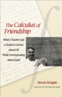 The Calculus of Friendship : What a Teacher and a Student Learned about Life while Corresponding about Math - eBook