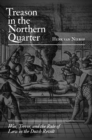 Treason in the Northern Quarter : War, Terror, and the Rule of Law in the Dutch Revolt - eBook