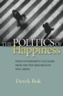 The Politics of Happiness : What Government Can Learn from the New Research on Well-Being - eBook