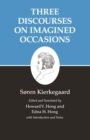 Kierkegaard's Writings, X, Volume 10 : Three Discourses on Imagined Occasions - eBook