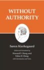 Kierkegaard's Writings, XVIII, Volume 18 : Without Authority - eBook