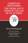 Kierkegaard's Writings, XVII, Volume 17 : Christian Discourses: The Crisis and a Crisis in the Life of an Actress. - eBook