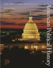 The Princeton Encyclopedia of American Political History. (Two volume set) - eBook