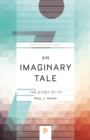 An Imaginary Tale : The Story of √-1 - eBook