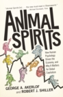 Animal Spirits : How Human Psychology Drives the Economy, and Why It Matters for Global Capitalism - eBook