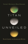 Titan Unveiled : Saturn's Mysterious Moon Explored - eBook