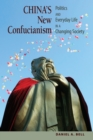 China's New Confucianism : Politics and Everyday Life in a Changing Society - eBook