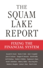 The Squam Lake Report : Fixing the Financial System - eBook