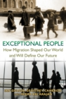 Exceptional People : How Migration Shaped Our World and Will Define Our Future - eBook