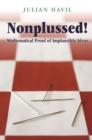 Nonplussed! : Mathematical Proof of Implausible Ideas - eBook