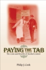 Paying the Tab : The Costs and Benefits of Alcohol Control - eBook