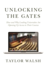 Unlocking the Gates : How and Why Leading Universities Are Opening Up Access to Their Courses - eBook