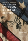 The Concise Princeton Encyclopedia of American Political History - eBook