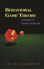 Behavioral Game Theory : Experiments in Strategic Interaction - eBook