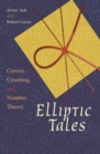 Elliptic Tales : Curves, Counting, and Number Theory - eBook