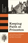 Keeping Faith at Princeton : A Brief History of Religious Pluralism at Princeton and Other Universities - eBook