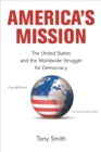 America's Mission : The United States and the Worldwide Struggle for Democracy - Expanded Edition - eBook