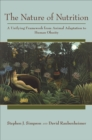 The Nature of Nutrition : A Unifying Framework from Animal Adaptation to Human Obesity - eBook