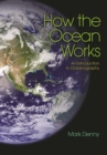 How the Ocean Works : An Introduction to Oceanography - eBook