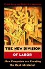 The New Division of Labor : How Computers Are Creating the Next Job Market - eBook