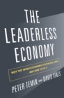 The Leaderless Economy : Why the World Economic System Fell Apart and How to Fix It - eBook