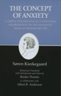 Kierkegaard's Writings, VIII, Volume 8 : Concept of Anxiety: A Simple Psychologically Orienting Deliberation on the Dogmatic Issue of Hereditary Sin - eBook