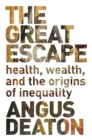 The Great Escape : Health, Wealth, and the Origins of Inequality - eBook