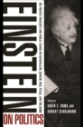 Einstein on Politics : His Private Thoughts and Public Stands on Nationalism, Zionism, War, Peace, and the Bomb - eBook