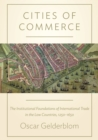 Cities of Commerce : The Institutional Foundations of International Trade in the Low Countries, 1250-1650 - eBook