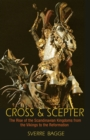 Cross and Scepter : The Rise of the Scandinavian Kingdoms from the Vikings to the Reformation - eBook