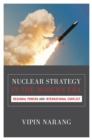 Nuclear Strategy in the Modern Era : Regional Powers and International Conflict - eBook